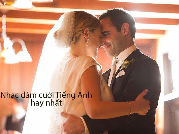 10 bài nhạc đám cưới tiếng anh bất hủ - 10 bai nhac dam cuoi tieng anh 1